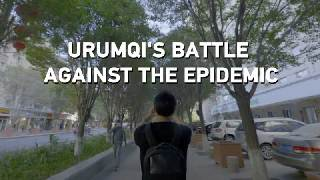 Urumqi's battle against COVID-19 epidemic